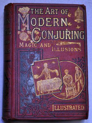The Art of Modern Conjuring Magic and Illusions